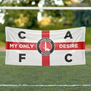 My Only Desire Charlton Athletic Flag St George CAFC